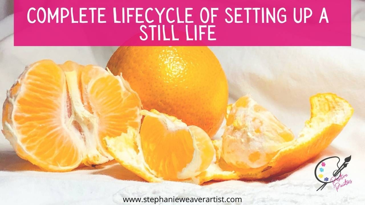 Setting Up A Still Life and 25 Ideas for A Still Life
