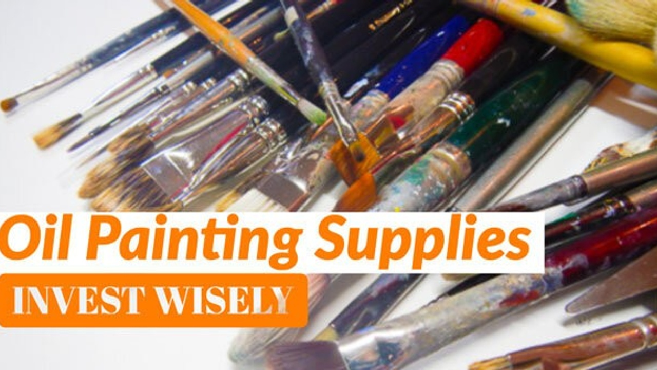 Ultimate Guide to Oil Painting Supplies