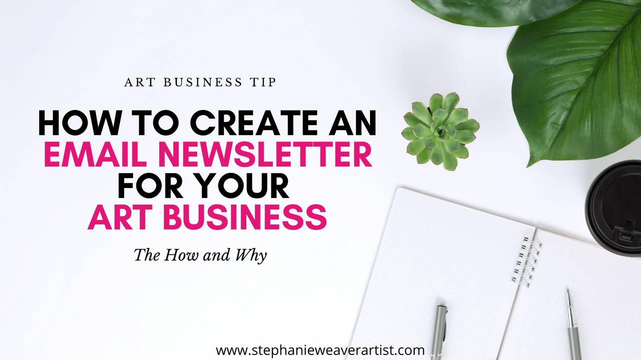 How to create an email newsletter for your art business.