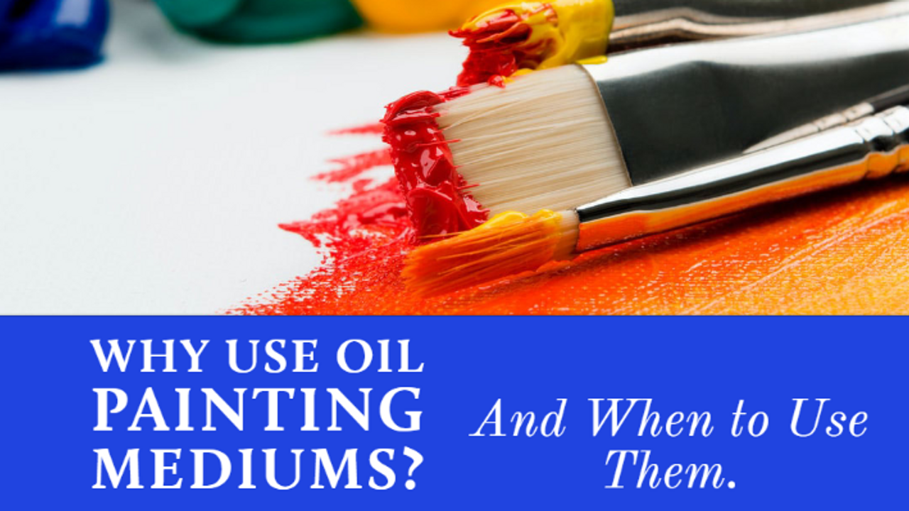 Why Do You Use Oil Painting Mediums?