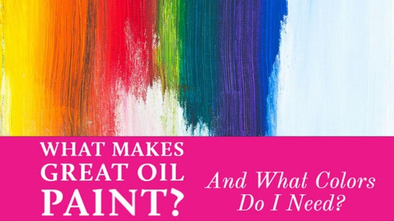 What is the Best Oil Paint Brand? And What Oil Paint Colors Do I need?