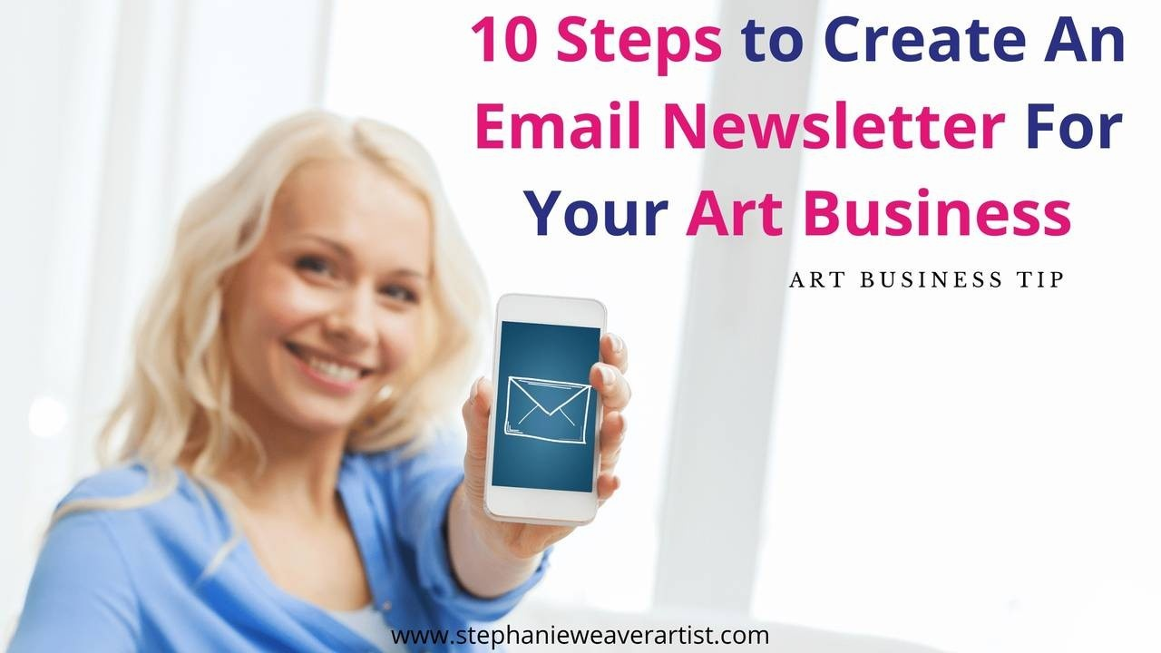 10 Steps to Create an Email Newsletter for Your art business