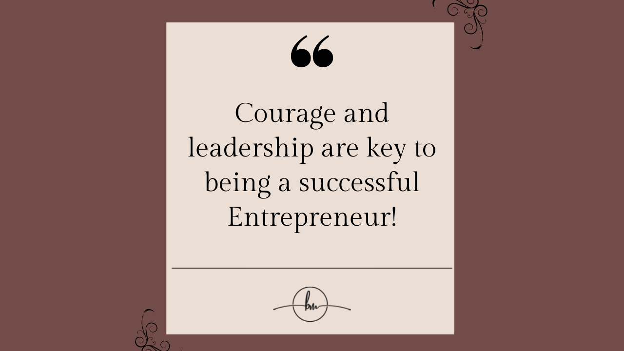 Entrepreneurs Courage Leadership