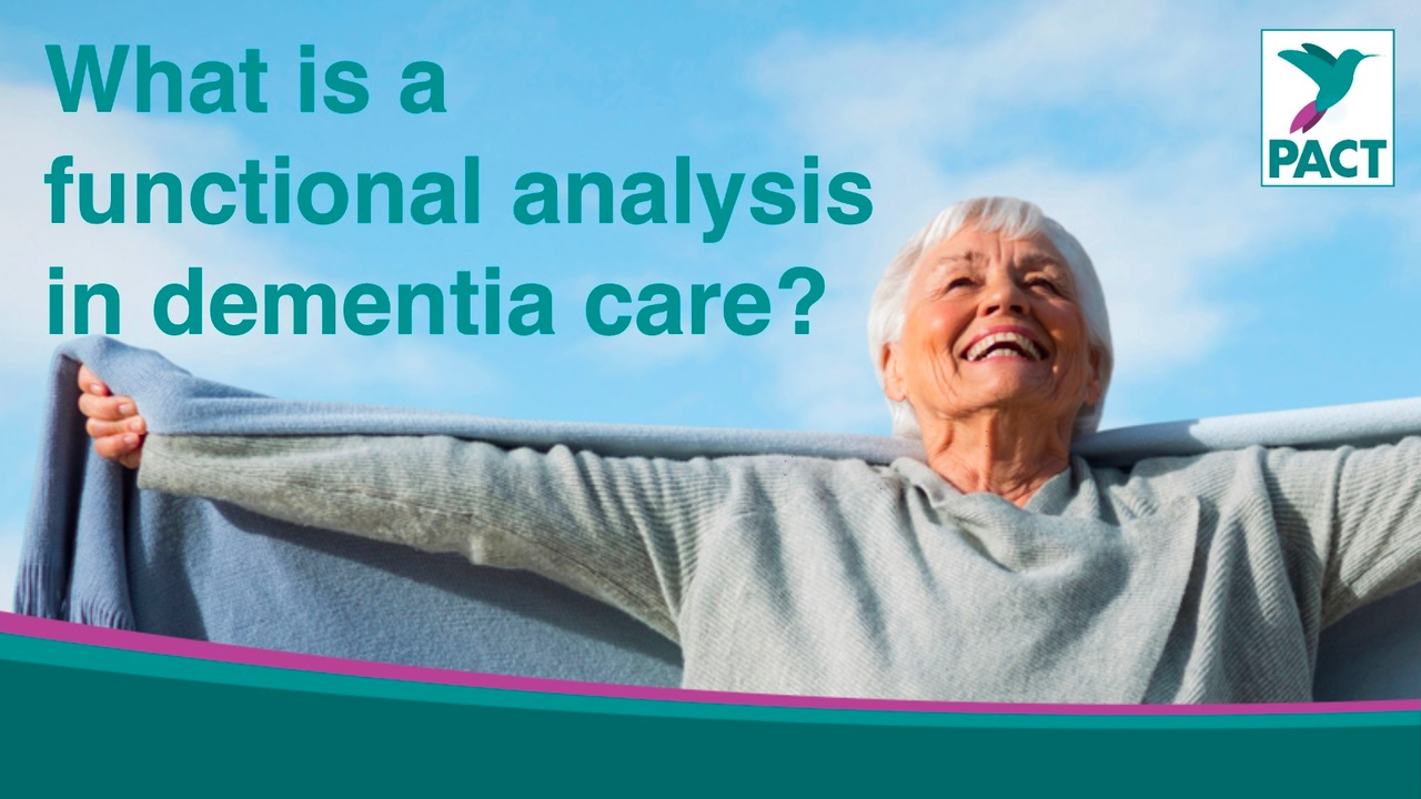 Woman smiling with arms outstretched. Text says :What is a functional analysis in dementia care?