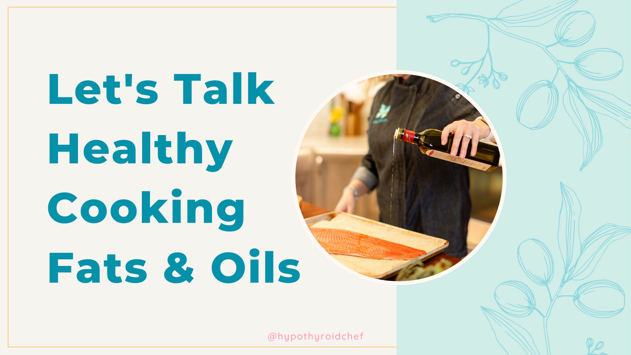 thyroid healthy cooking fats and oils