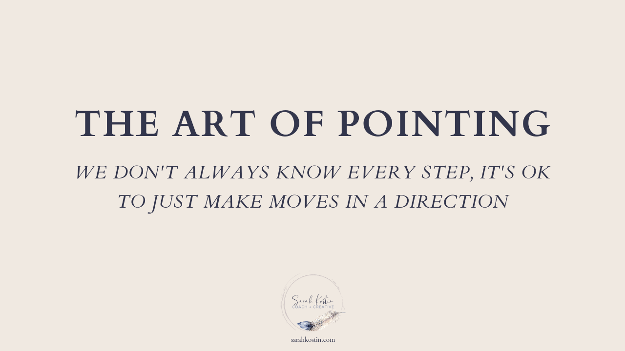 You do not have to have your whole route planned out before you start on your creative project. Sometimes you just need a direction to point in.