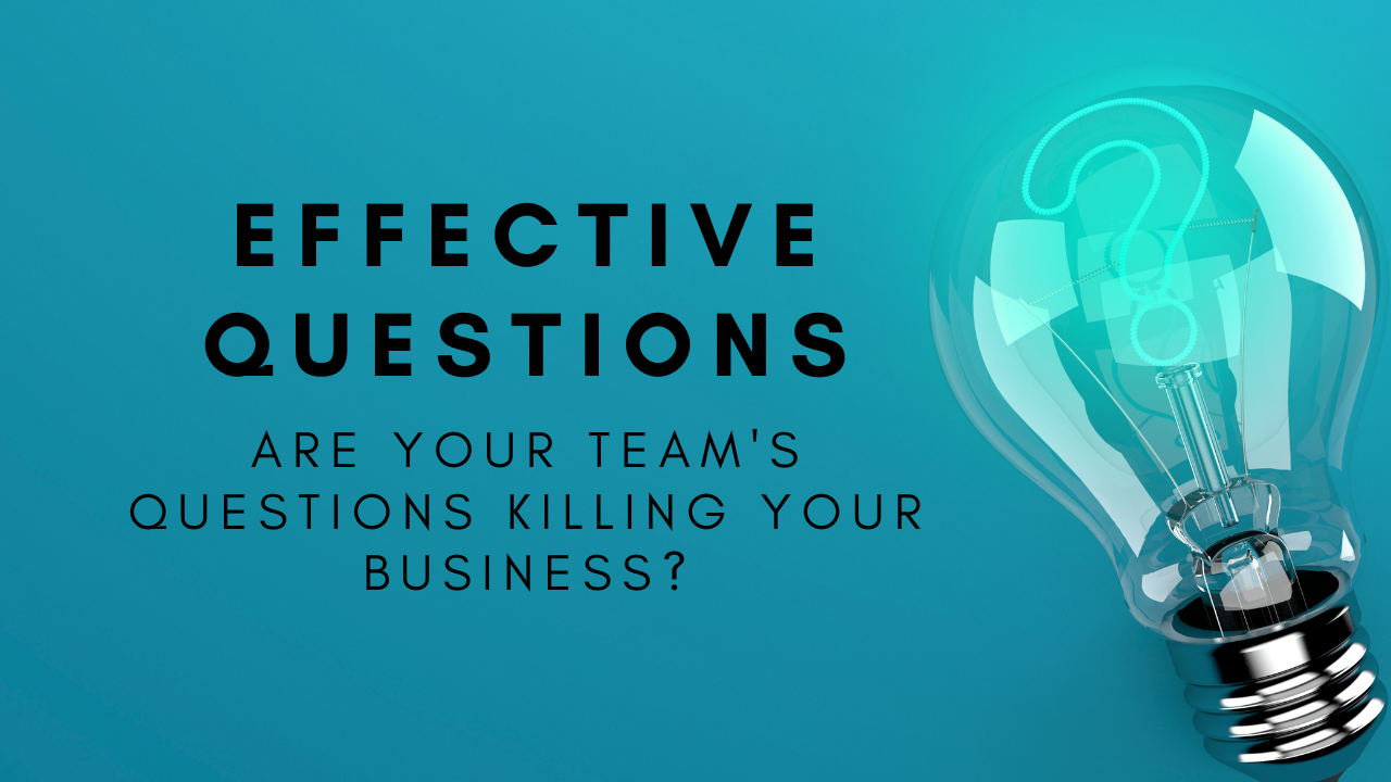 Ask effective questions for an effective business