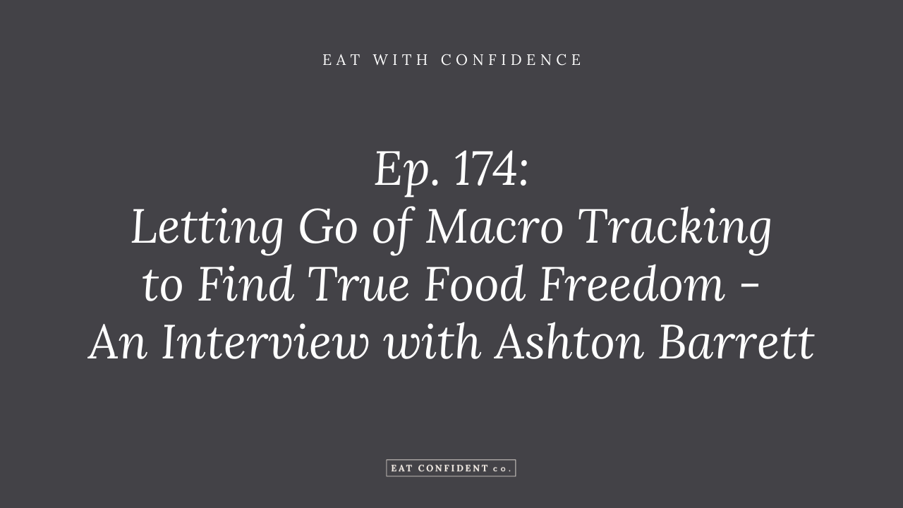 Letting Go of Macro Tracking to Find True Food Freedom - An Interview with Ashton Barrett