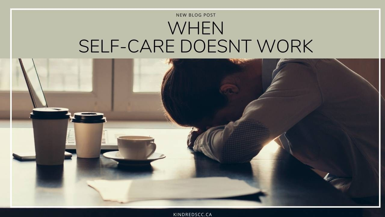 When Self-Care Doesn't Work