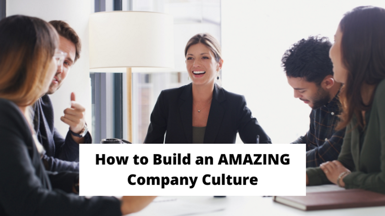How to Build an AMAZING Company Culture