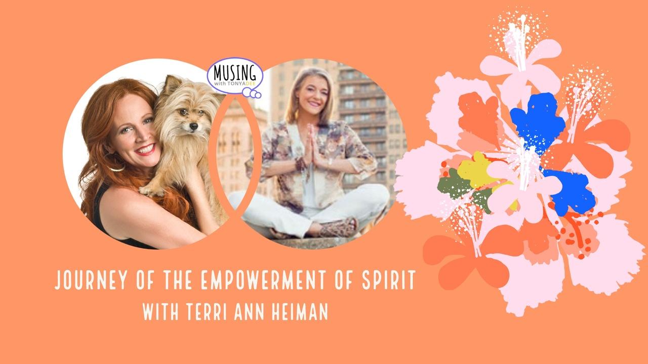 Journey of the Empowerment of Spirit with terri Ann Heiman