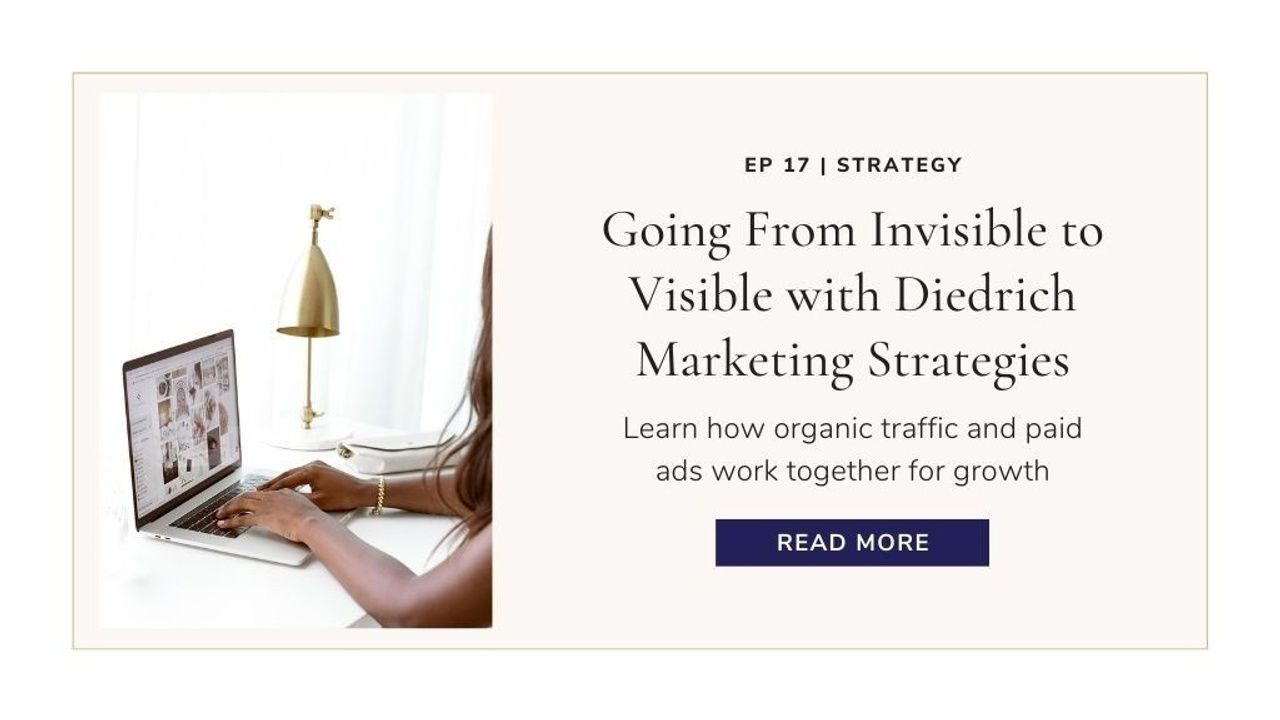 Going From Invisible to Visible with Diedrich Marketing Strategies