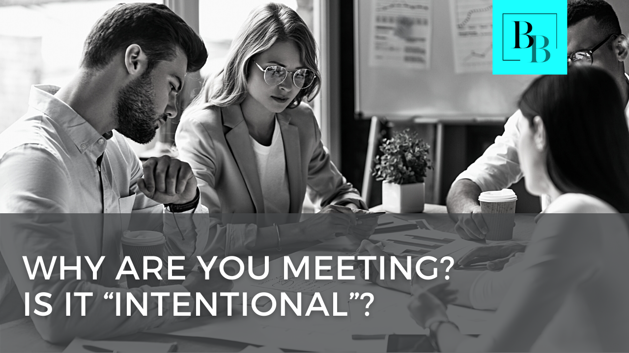 """Why Are You Meeting? Is it """"Intentional""""?"""
