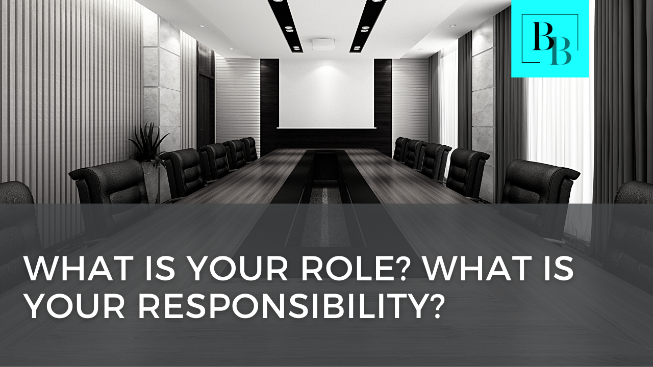 What is Your Role? What is Your Responsibility? Roles and Responsibility; Governance as Leadership