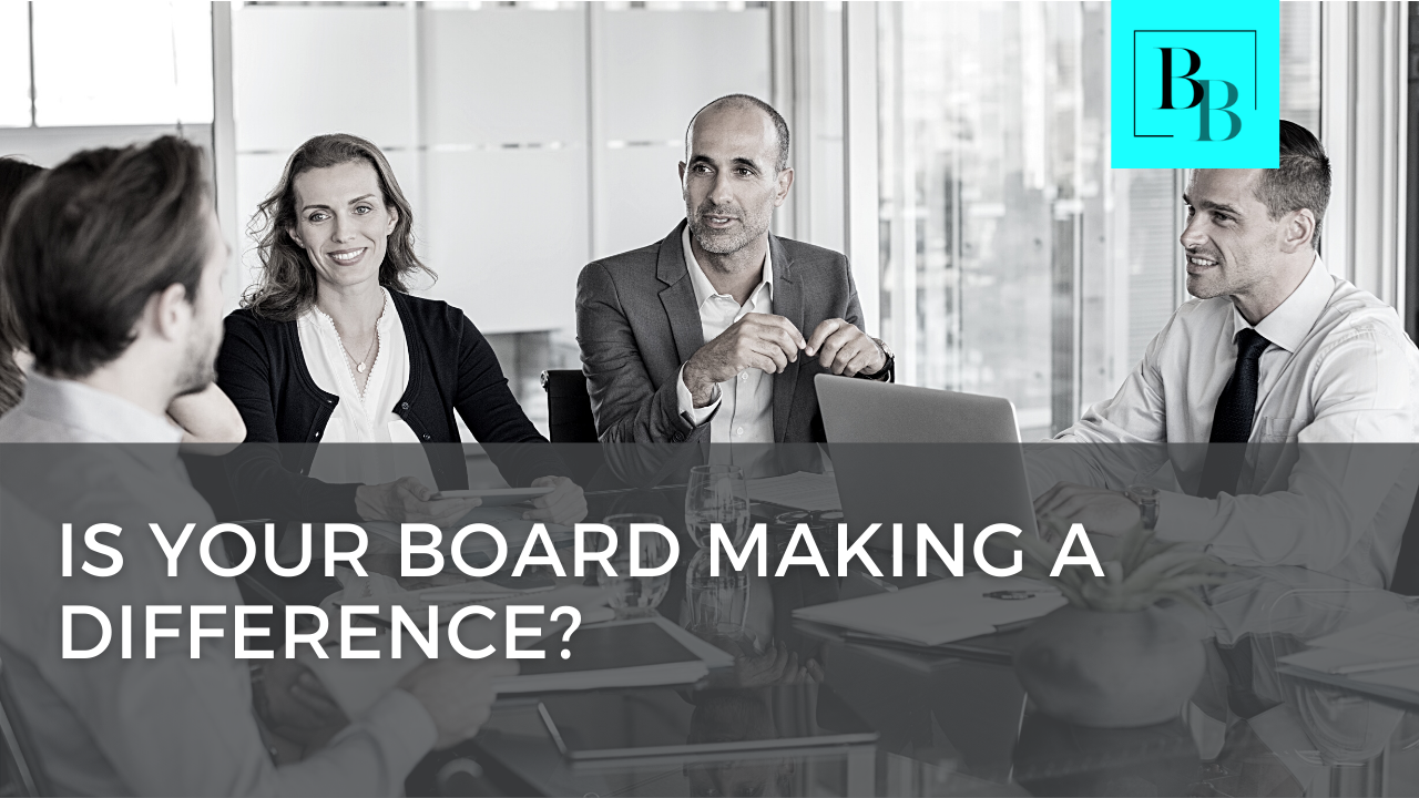 Why are you here? Is Your Board Making a Difference?