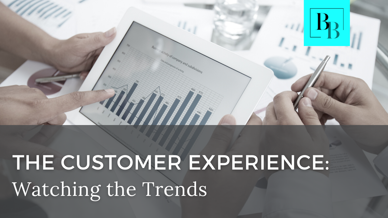 The Customer Experience: Watching the Trends