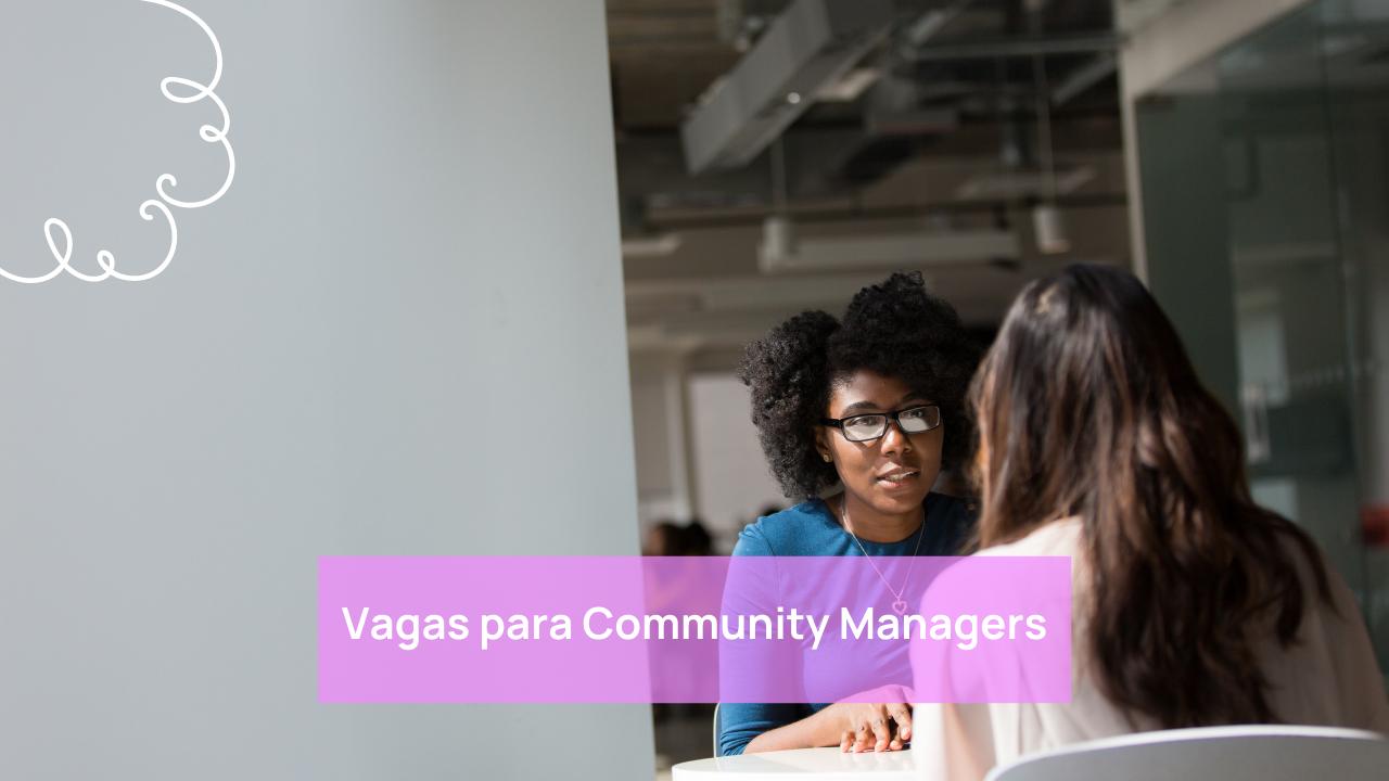 Vagas para Community Managers