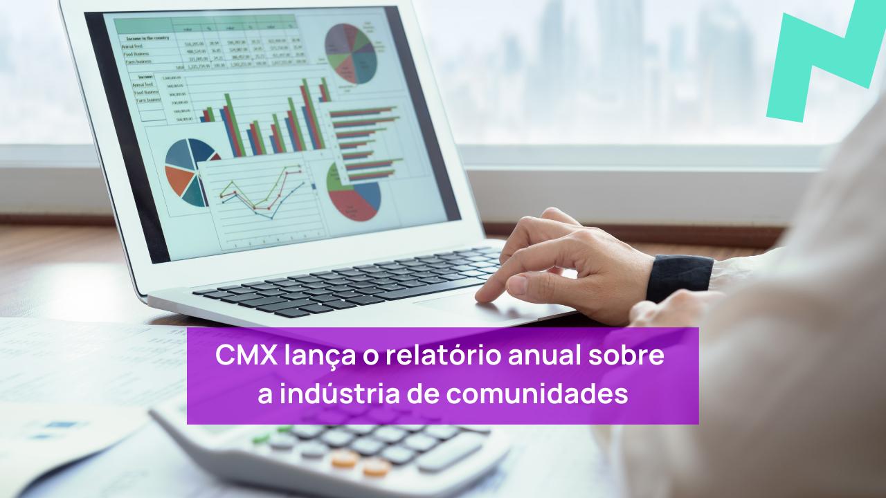 CMX lança o relatório anual sobre a indústria de comunidades