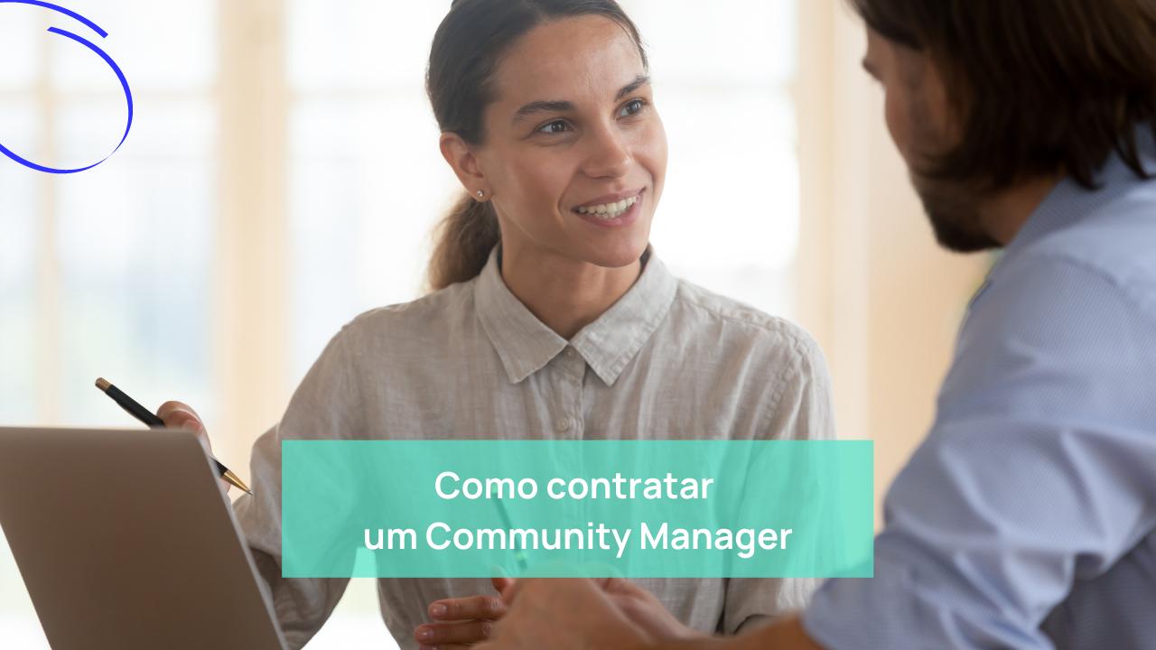 Como contratar um Community Manager