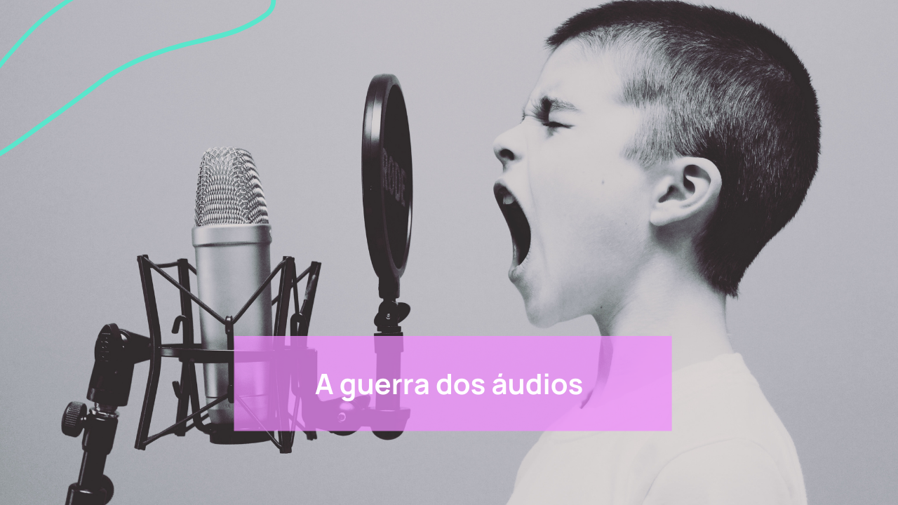 guerra dos áudios