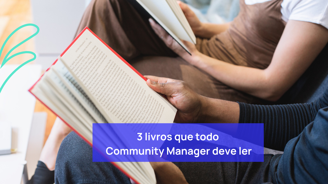 3 livros que todo Community Manager deve ler
