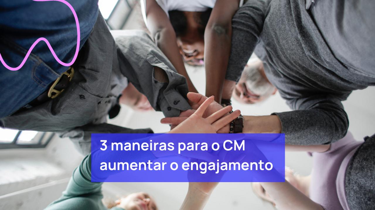 como community manager aumenta o engajamento