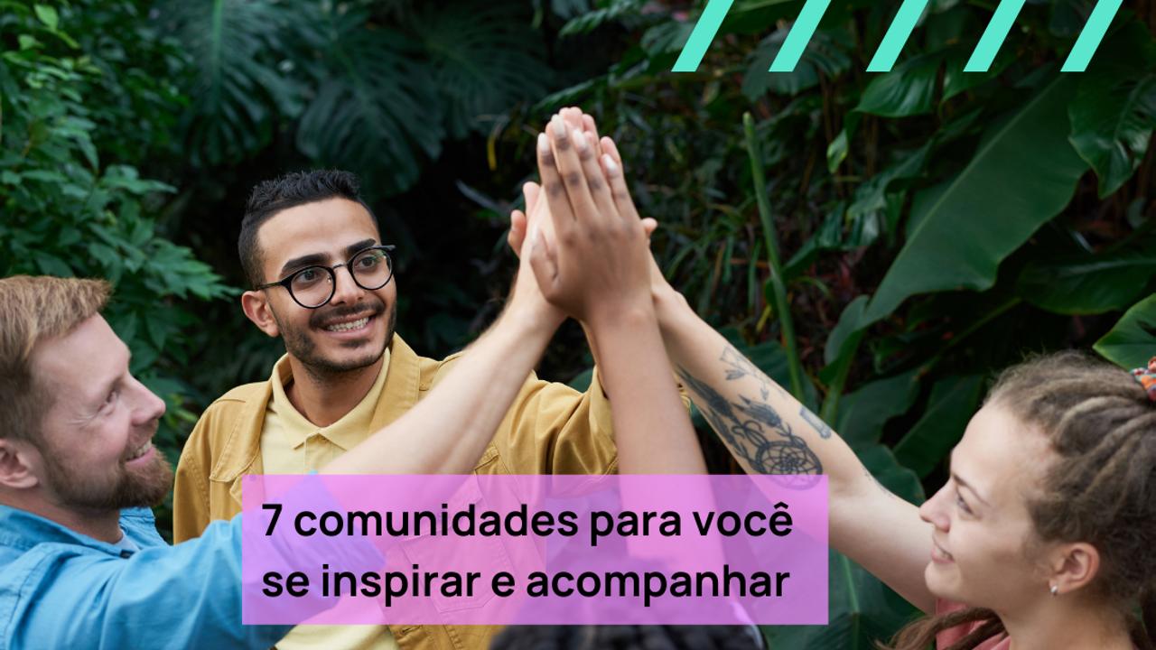 comunidades para você se inspirar