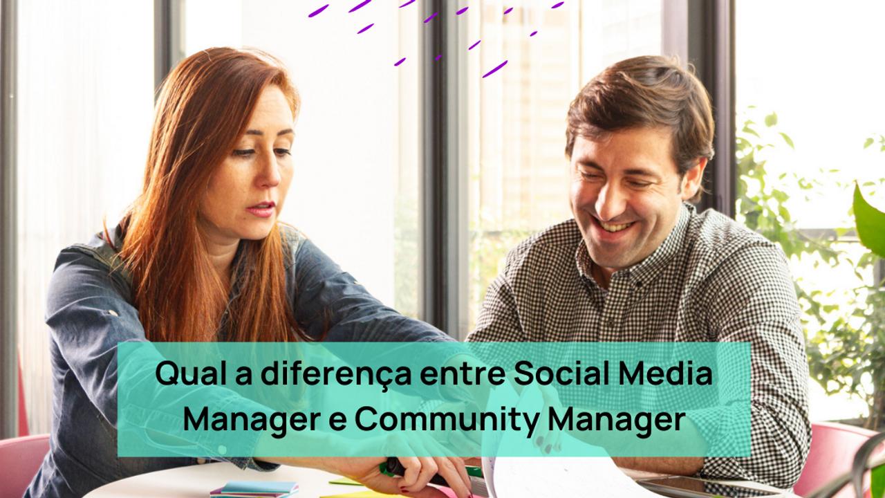 diferença entre Social Media Manager e Community Manager