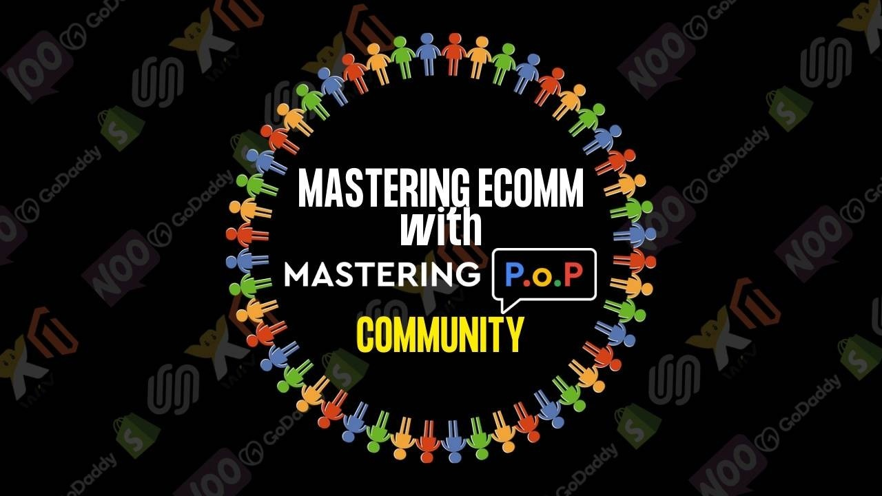 Mastering E-comm with Mastering P.o.p Community