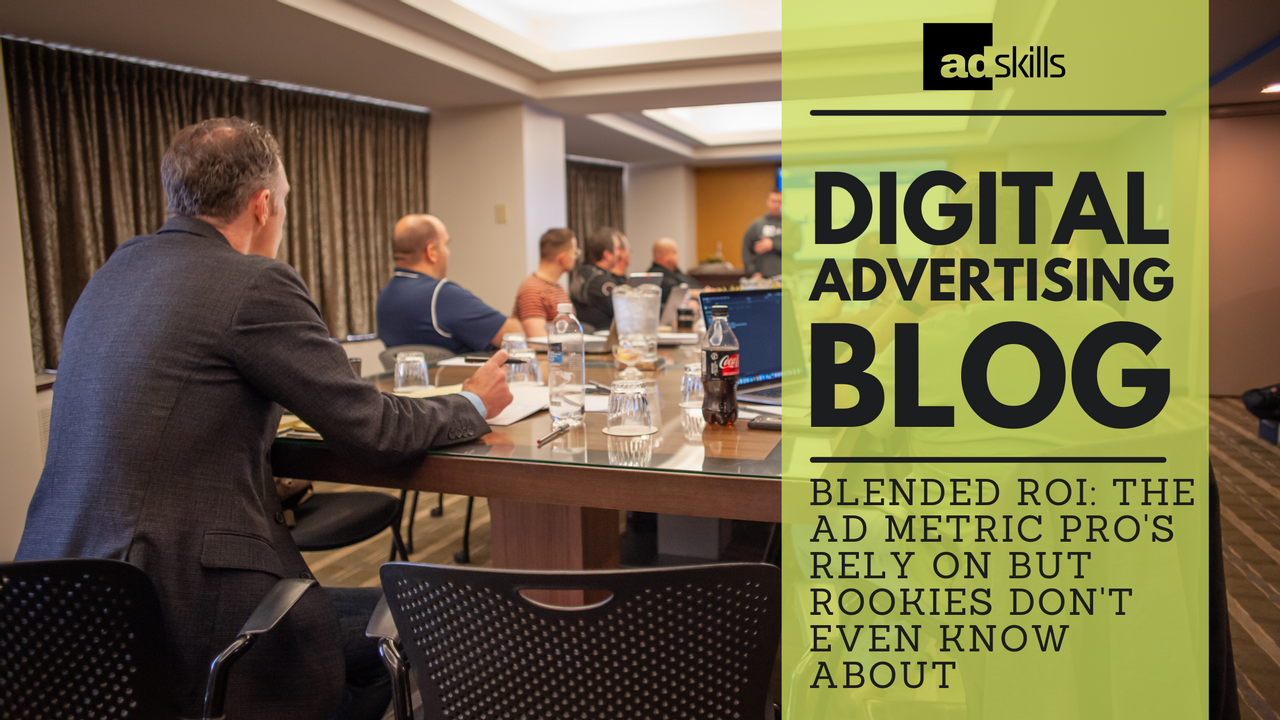 Blended ROI: The Ad Metric Pro's Rely On