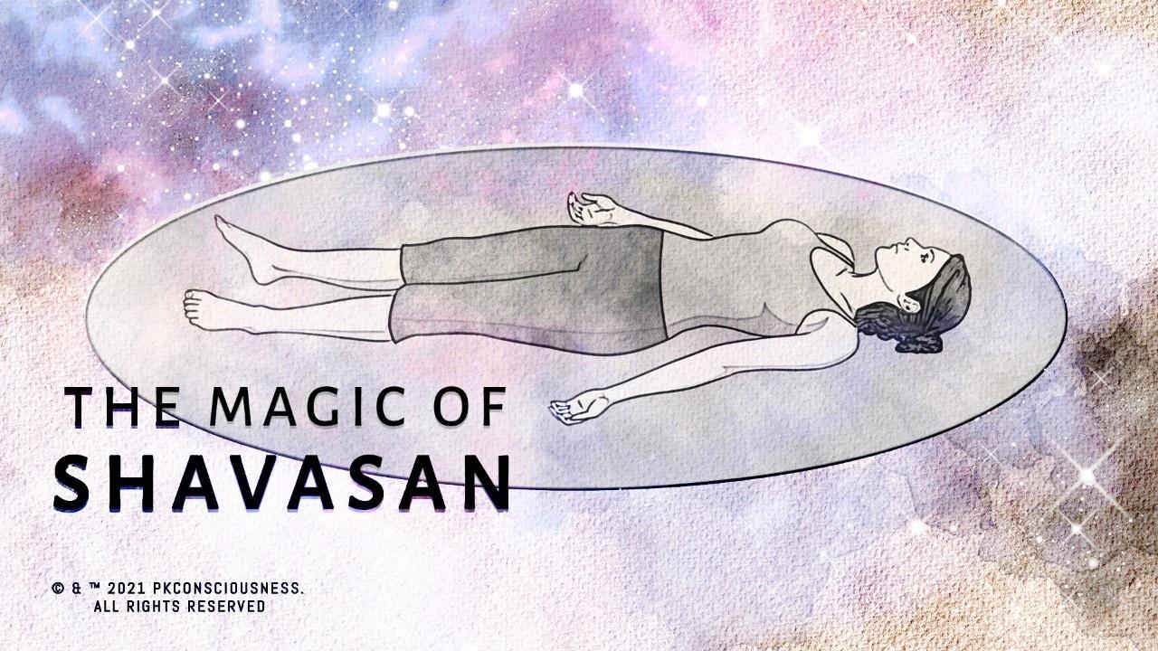 The Magic of Shavasan
