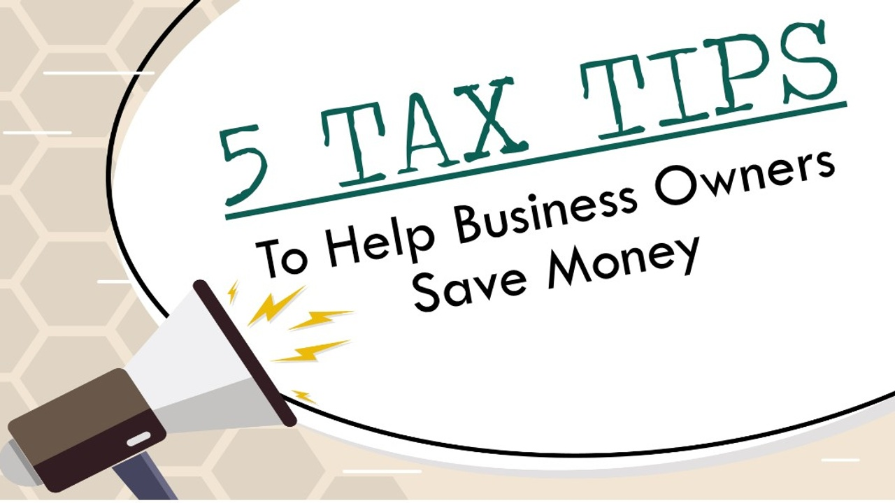 Tax Tips To Help Business Owners Save Money