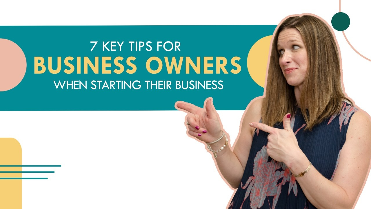 7 Tips Every Business Owner Needs To Know Now!