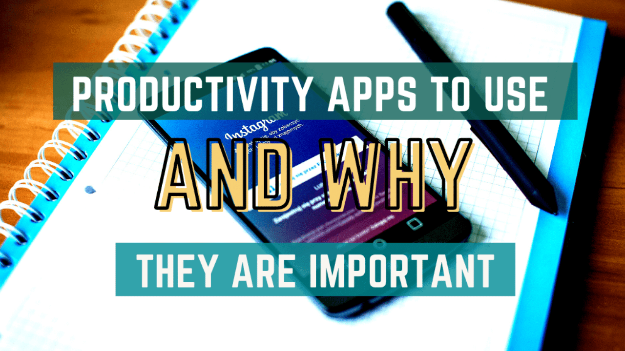 Productivity Apps To Use And Why They Are Important