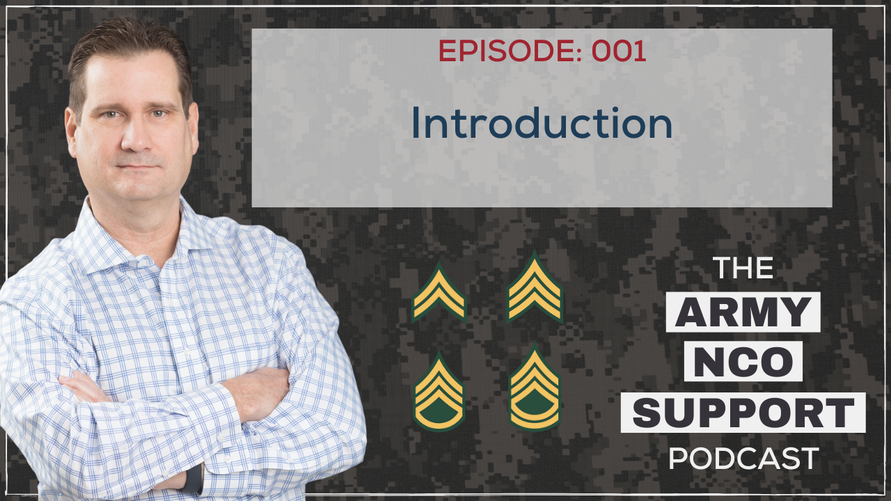Army NCO Support Podcast Introduction