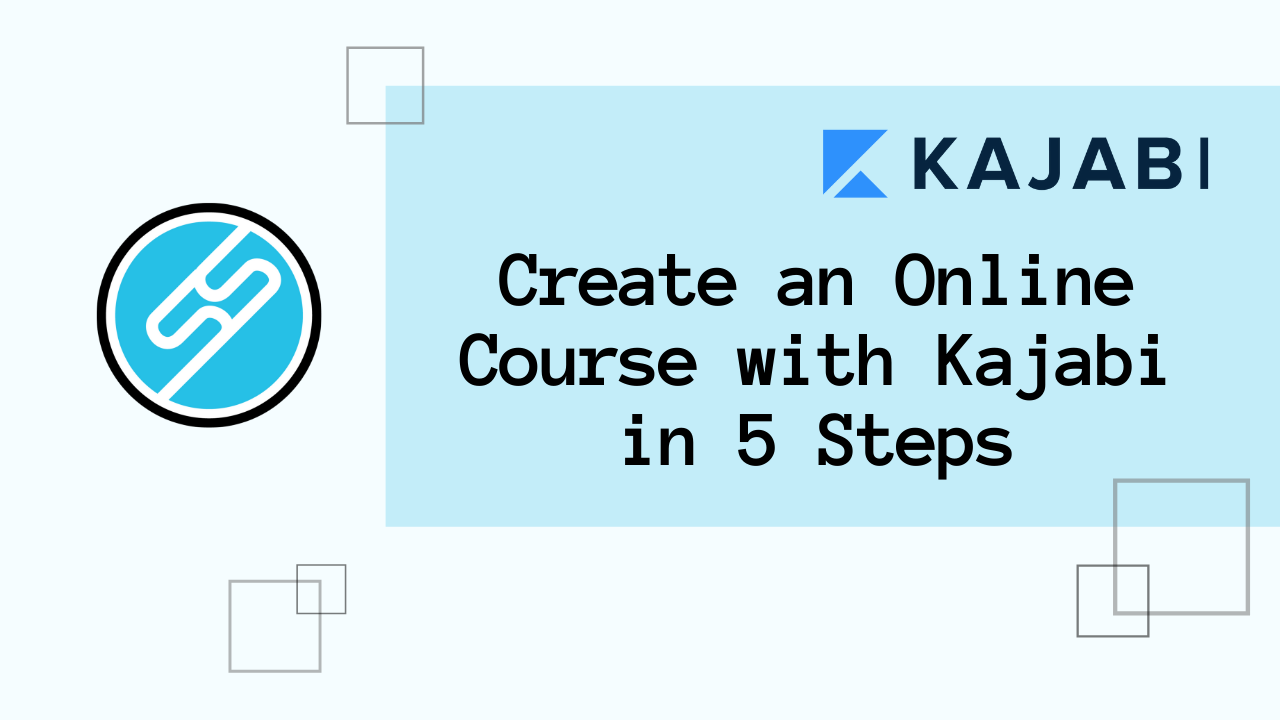 Create an Online Course with Kajabi in 5 Steps
