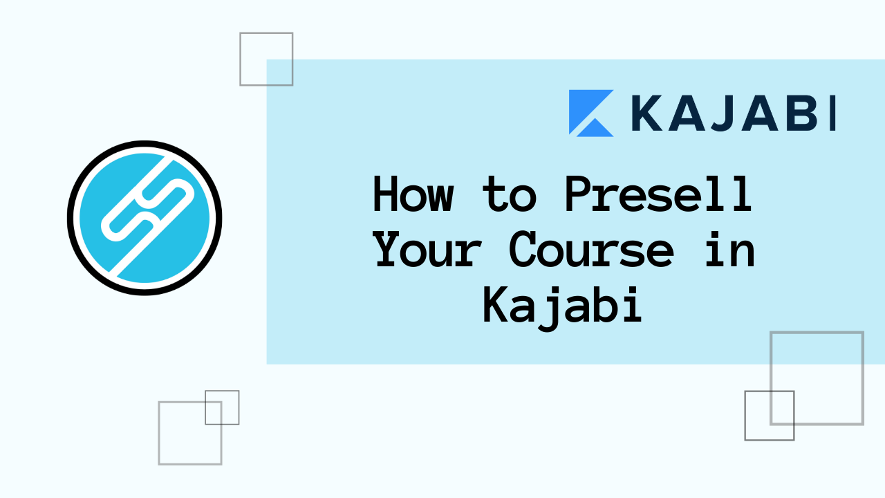 How to Presell Your Course in Kajabi