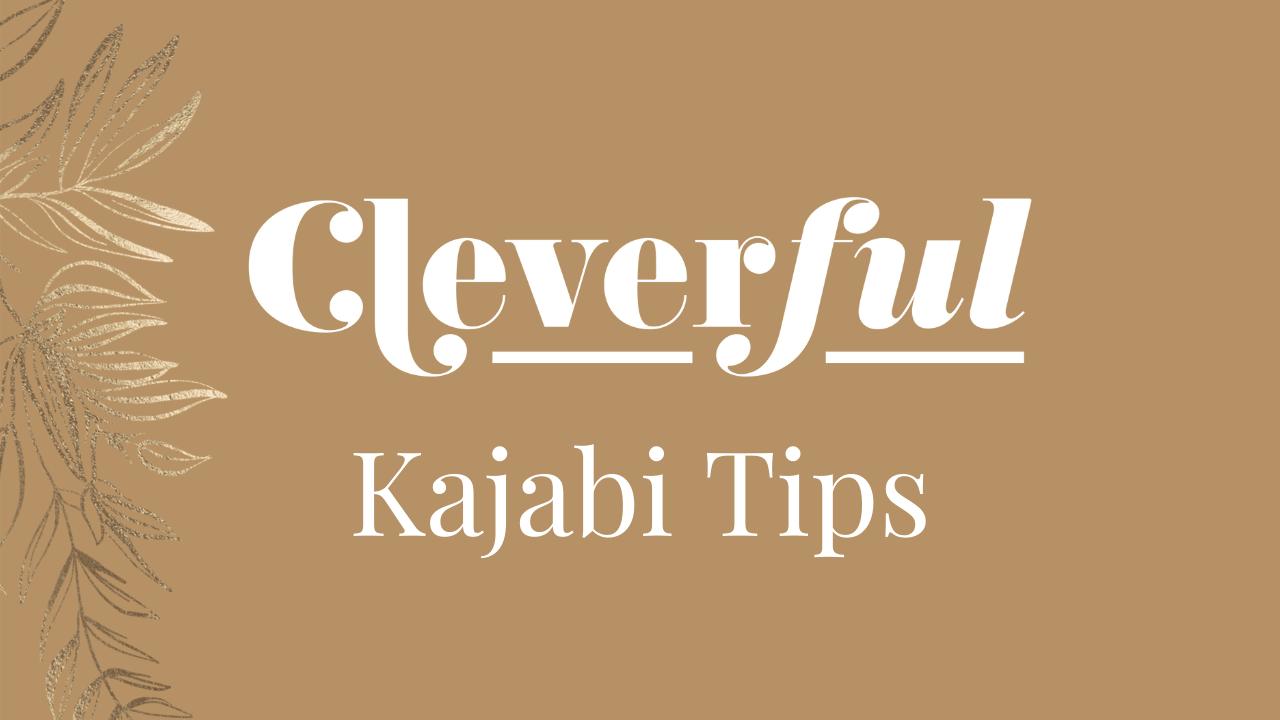 Cleverful Kajabi Tips