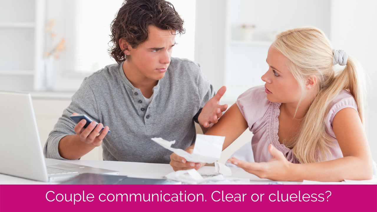 Couple communication. Clear or clueless?