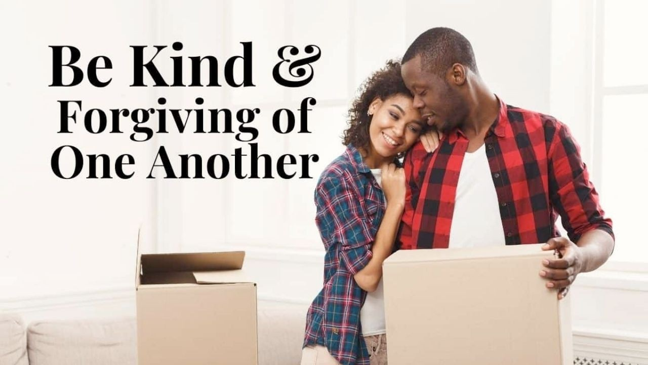 be careful what you say be kind and forgiving one another