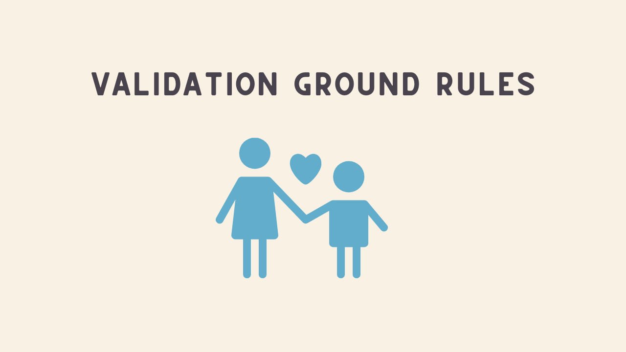 Ground Rules You Must Follow When Validating