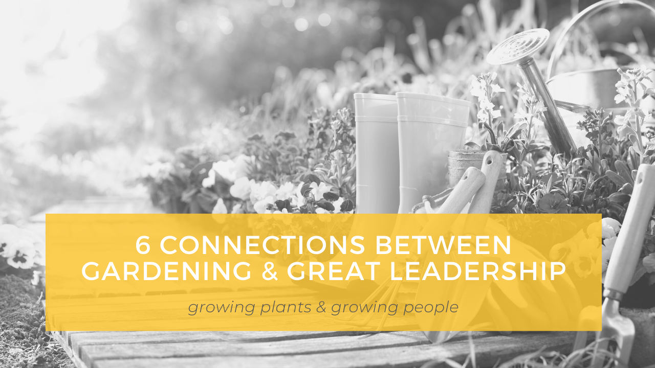 gardening and leadership connections
