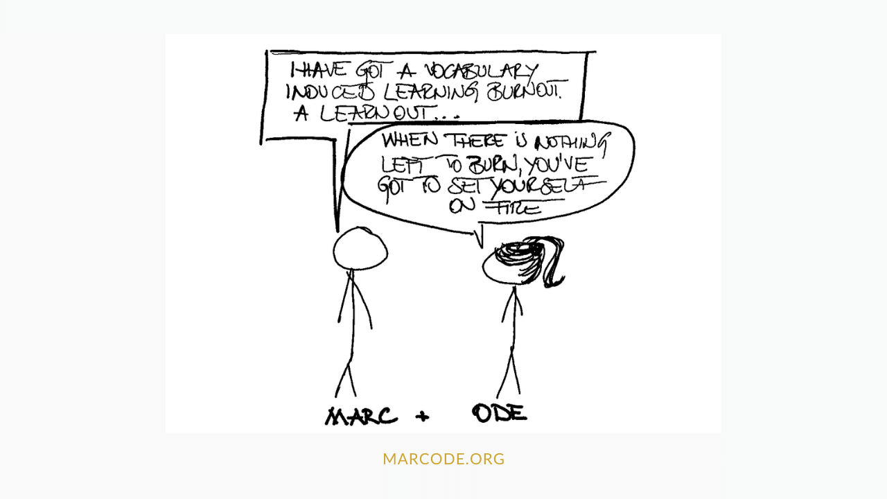 a cartoon about marc and ode talking about vocabulary learning burn out. cursus technisch Engels, cursus engels online, engels leren online, vloeiend engels leren spreken, snel engels leren spreken, engels leren schrijven, vloeiend engels leren, engelse conversatieles