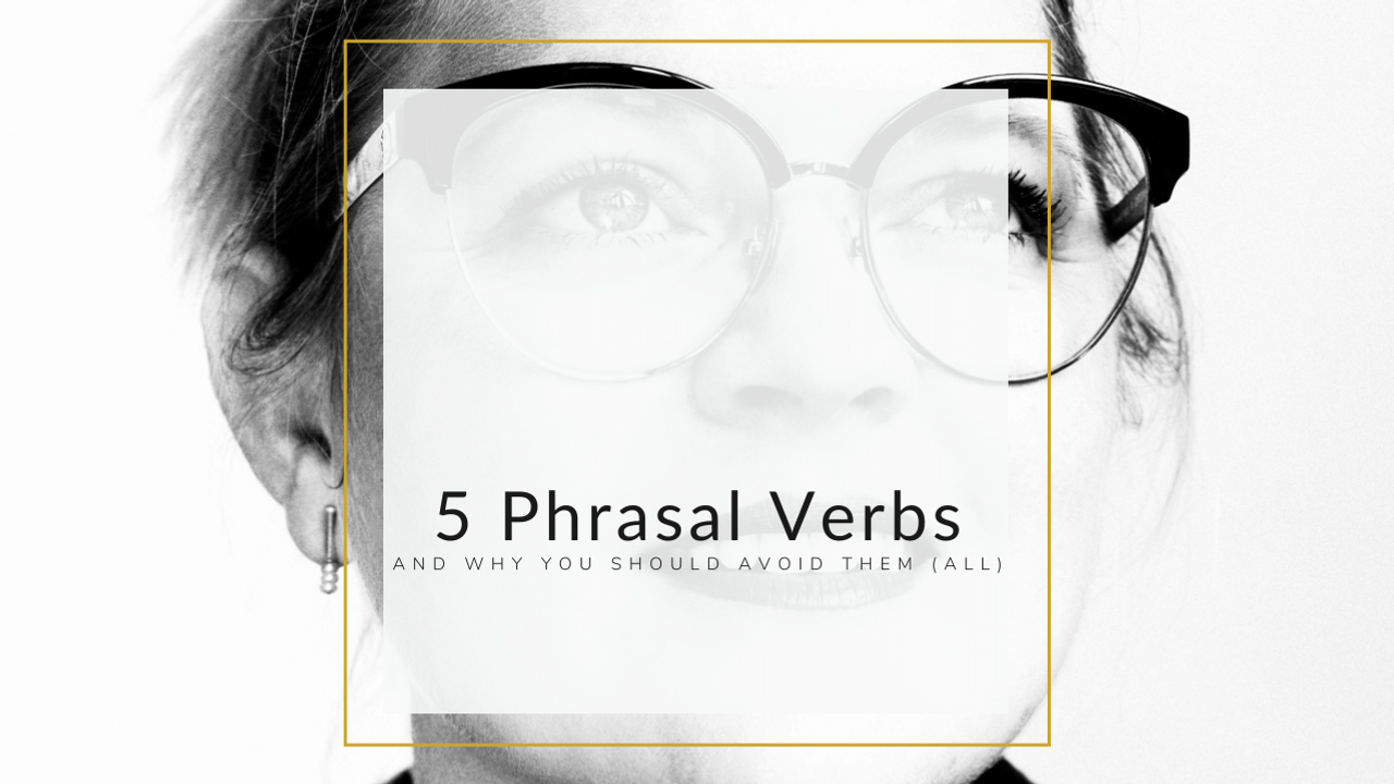 5 phrasal verbs and how to avoid them