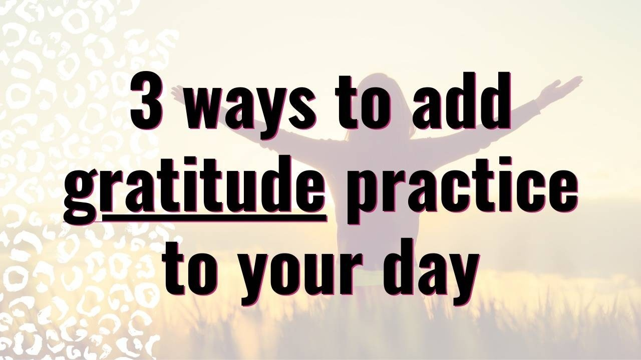 3 easy ideas to add a daily gratitude practice to your day   Dream Design Blog
