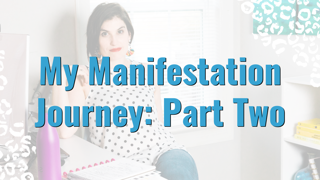 My Manifestation Journey: Part Two   Dream Design Blog
