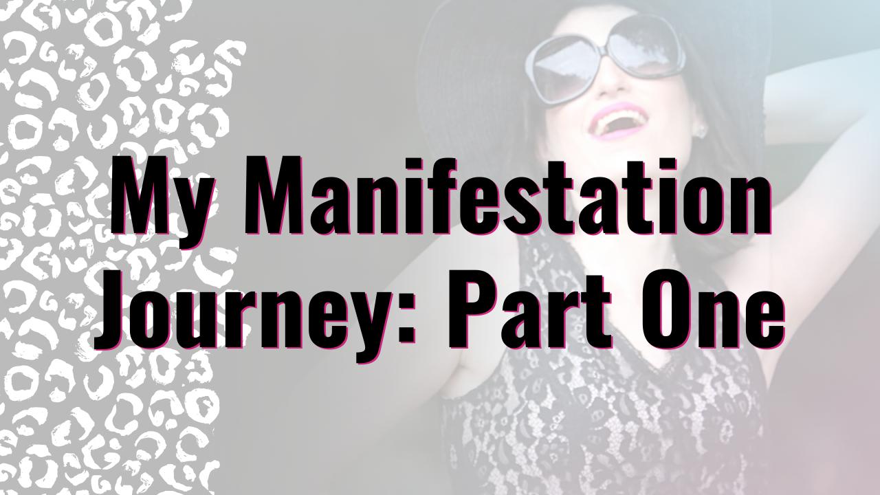 My Manifestation Journey: Part One   Dream Design Blog