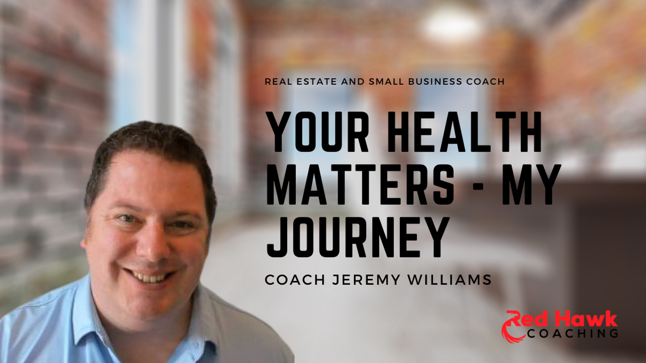 Real Estate and Small Business Coach Jeremy Williams Red Hawk Coaching Health Journey
