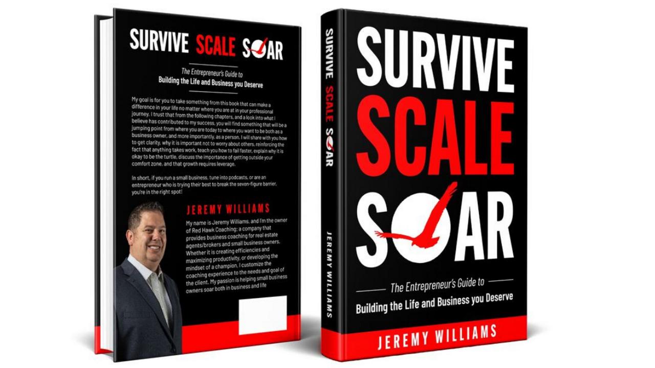 Survive Scale Soar The Entrepreneurs Guide Life Business Coach Author Jeremy Williams Red Hawk Coaching