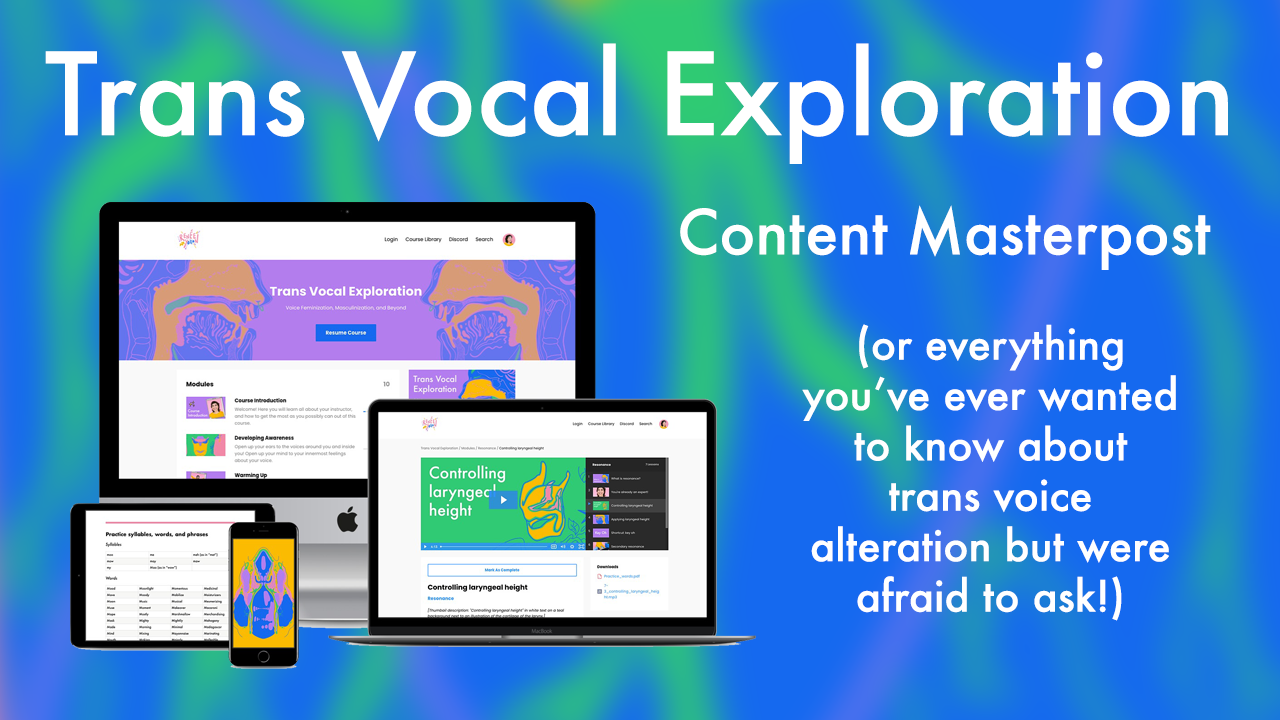 Trans Vocal Exploration Content Masterpost (or everything you've ever wanted to know about trans voice alteration but were afraid to ask!)